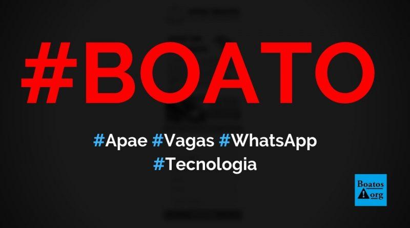 Apae está com vagas de trabalho para quem compartilhar link no WhatsApp, diz boato (Foto: Reprodução/Internet)