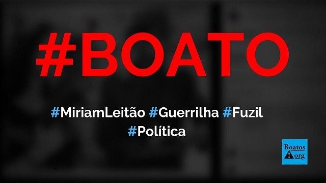 Miriam Leitão segura um fuzil (furadeira) em foto tirada pela guerrilha, diz boato (Foto: Reprodução/Facebook)
