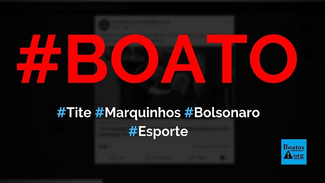 Tite e Marquinhos se negaram a cumprimentar Bolsonaro durante premiação, diz boato (Foto: Reprodução/Facebook)