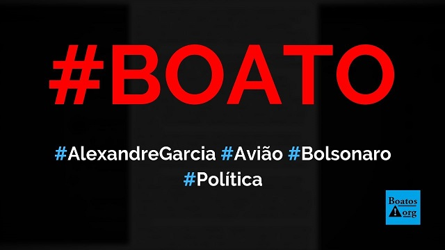 Alexandre Garcia diz que torcer contra Bolsonaro é como torcer para o avião cair, diz boato (Foto: Reprodução/Facebook)
