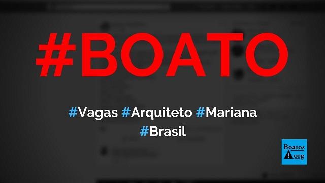 Fundação Renova tem 15 vagas para arquiteto em Mariana, diz boato (Foto: Reprodução/Facebook)