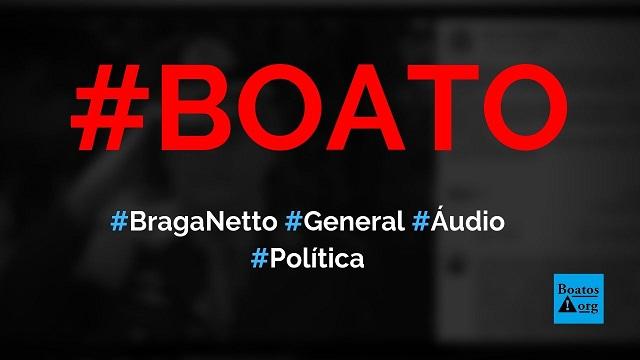 General Walter de Braga Netto, o fio desencapado, grava áudio sobre comunistas e Bolsonaro, diz boato (Foto: Reprodução/Facebook)