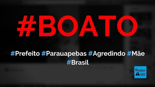 Prefeito de Parauapebas (PA) é flagrado agredindo a mãe em vídeo, diz boato (Foto: Reprodução/Facebook)