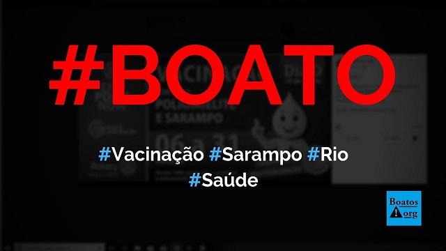 Rio terá campanha de vacinação contra a poliomelite e sarampo de 6 a 31 de agosto, diz boato (Foto: Reprodução/Facebook)