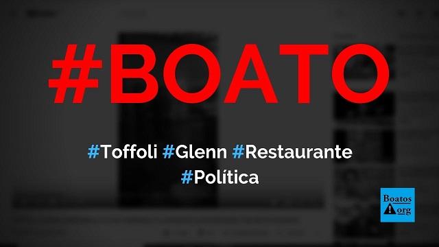 Toffoli, Glenn Greenwald e David Miranda são flagrados conversando em restaurante, diz boato (Foto: Reprodução/Facebook)