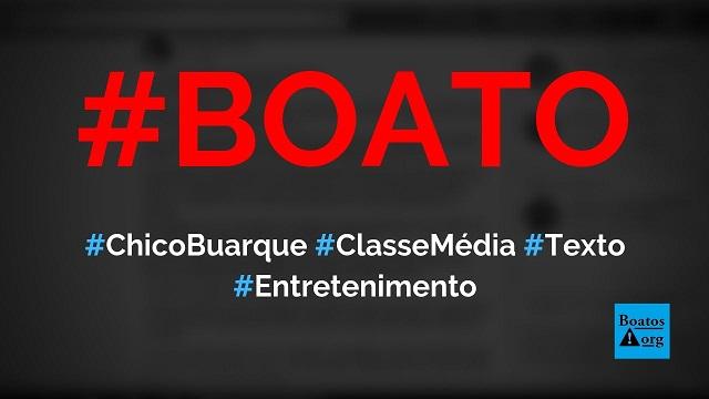 Chico Buarque escreve texto A Classe Média está de Partida, diz boato (Foto: Reprodução/Facebook)