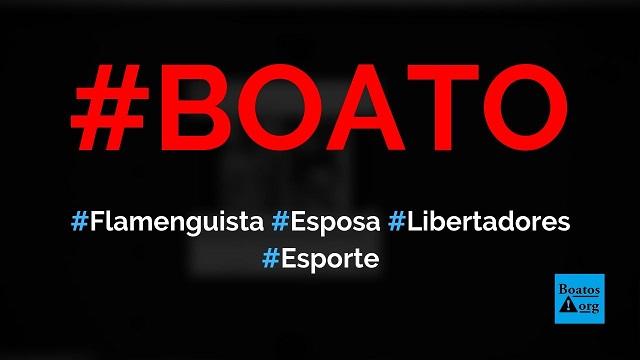 Flamenguista está doando a esposa em troca de ingressos da Libertadores, diz boato (Foto: Reprodução/Facebook)