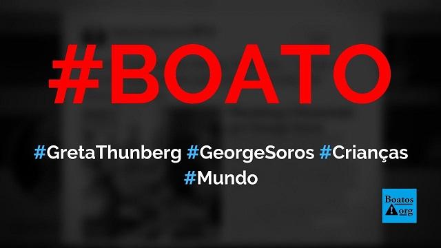 Greta Thunberg é financiada por George Soros e fez lanche perto de crianças famintas, diz boato (Foto: Reprodução/Facebook)