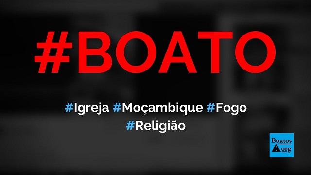Igreja em Moçambique foi incendiada durante culto cristão clandestino, diz boato (Foto: Reprodução/Facebook)