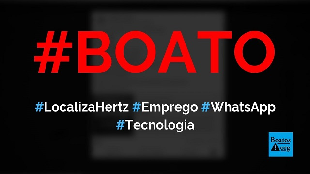 Localiza Hertz está com vagas de emprego em site no WhatsApp, diz boato (Foto: Reprodução/Facebook)