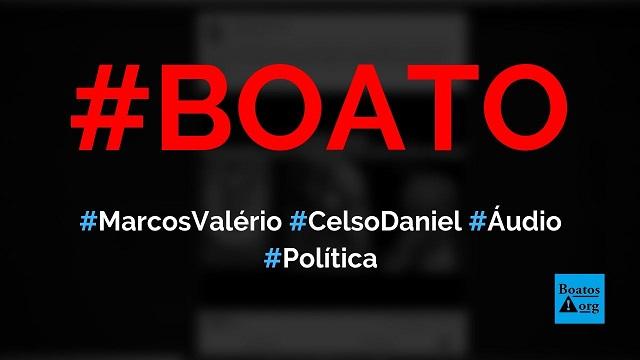 Marcos Valério grava áudio falando de casos Celso Daniel, Eduardo Campos, Teori e do PT, diz boato (Foto: Reprodução/Facebook)