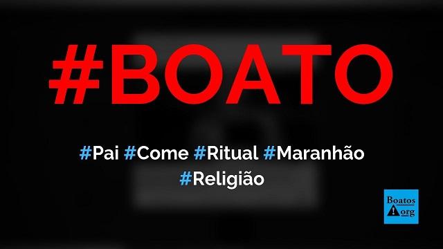 Pai come filho recém-nascido em ritual satânico no Maranhão, diz boato (Foto: Reprodução/Facebook)
