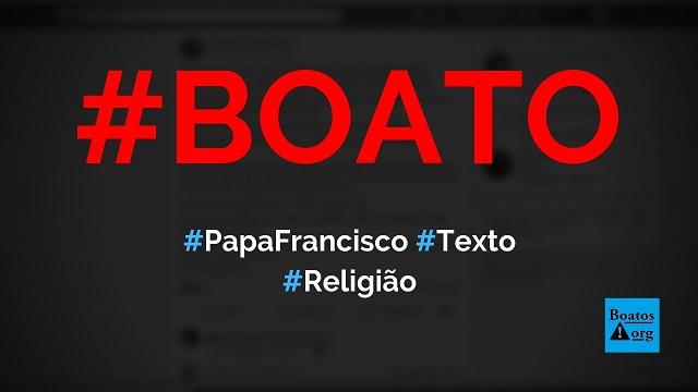 Papa Francisco faz texto sobre impressões digitais, identidade e felicidade, diz boato (Foto: Reprodução/Facebook)