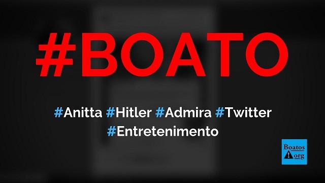 Anitta disse que admira homem que matou Hitler em post de 2010 no Twitter, diz boato (Foto: Reprodução/Twitter)