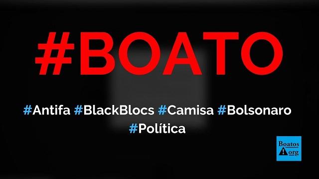 Antifa e esquerda vão colocar black blocs com a camiseta de Bolsonaro para agredir mulheres em manifestação, diz boato (Foto: Reprodução/Facebook)