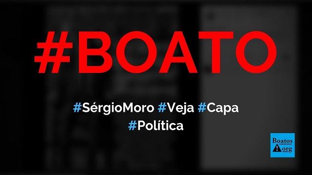 Capa da Veja disse que Sérgio Moro enganou milhões de brasileiros, diz boato (Foto: Reprodução/Facebook)