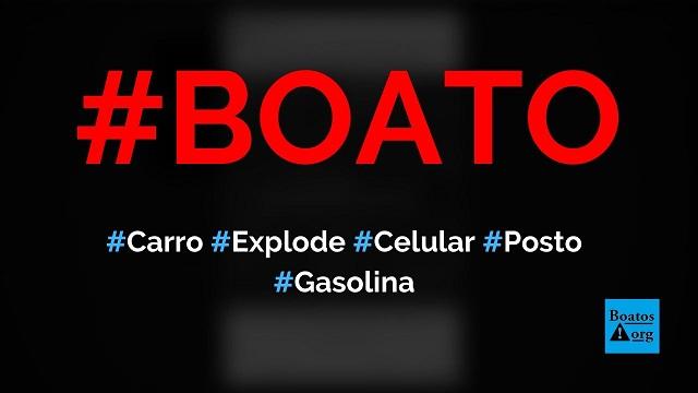 Carro explodiu em posto de gasolina porque crianças estavam brincando com o celular, diz boato (Foto: Reprodução/Facebook)