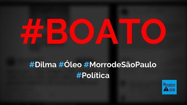 Dilma diz que óleo chegou a São Paulo (SP) após notícia sobre contaminação em Morro de São Paulo (BA), diz boato (Foto: Reprodução/Facebook)