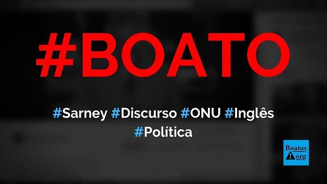 José Sarney fez discurso na ONU falando inglês com forte sotaque, diz boato (Foto: Reprodução/Facebook)