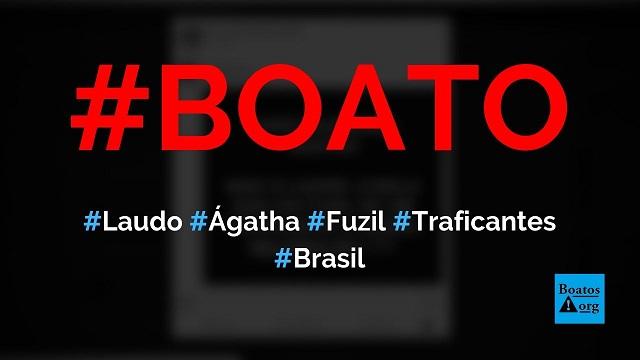 Laudo aponta que bala que matou a menina Ágatha Félix saiu do fuzil de um traficante, diz boato (Foto: Reprodução/Facebook)