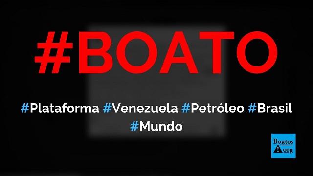 Plataforma de petróleo que afundou em Maracaibo (Venezuela) é a causa do óleo nas praias do Brasil, diz boato (Foto: Reprodução/Facebook)
