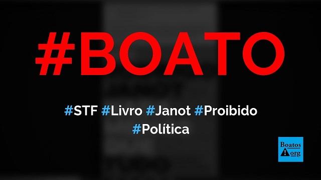STF proíbe venda de livro escrito por Rodrigo Janot, diz boato (Foto: Reprodução/Facebook)