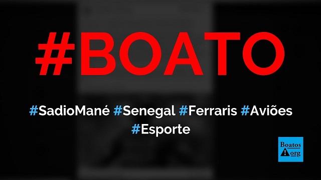 Sadio Mané diz que não quer Ferraris ou aviões e que doa 70 euros por mês a pessoas em Senegal, diz boato (Foto: Reprodução/Facebook)