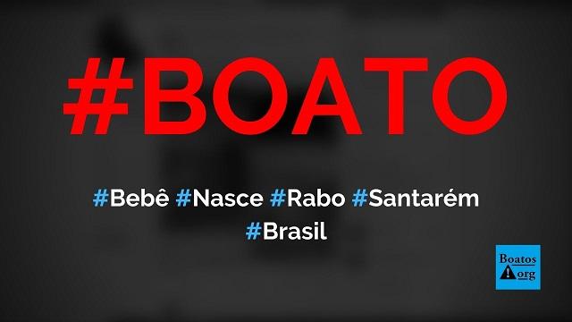 Bebê nasce com rabo na cidade de Santarém (Pará), mostra foto, diz boato (Foto: Reprodução/Facebook)