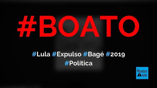 Lula é expulso da cidade de Bagé após sair da prisão em 2019, diz boato (Foto: Reprodução/Facebook)