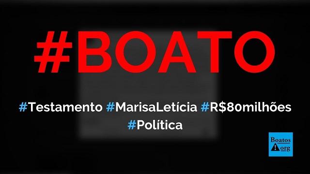 Testamento de Marisa Letícia mostra que ela deixou R$ 80 milhões para Lula, diz boato (Foto: Reprodução/Facebook)