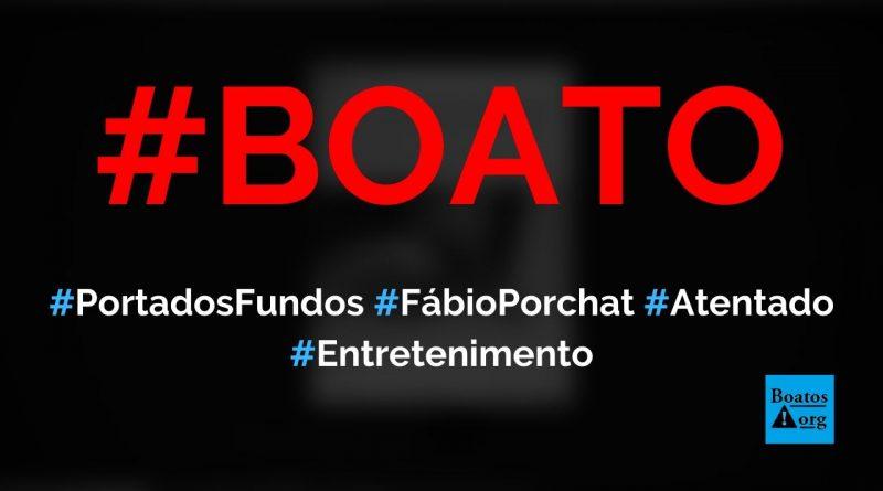 Ataque ao Porta dos Fundos foi forjado por Fábio Porchat, diz boato (Foto: Reprodução/Facebook)