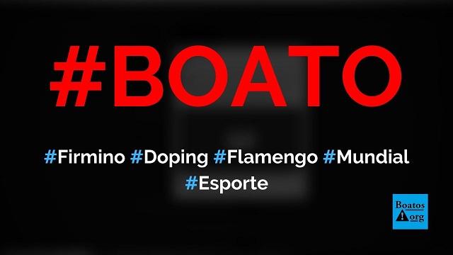 Firmino é pego no doping, Liverpool é eliminado e Flamengo pode ganhar mundial, diz boato (Foto: Reprodução/Facebook)