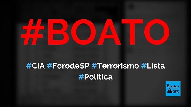 Foro de São Paulo é a 3º organização terrorista mais perigosa do mundo, diz CIA, diz boato (Foto: Reprodução/Facebook)