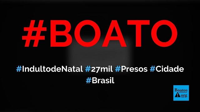 Indulto de Natal libera 27 mil presos nas ruas a partir de hoje, diz boato (Foto: Reprodução/Facebook)