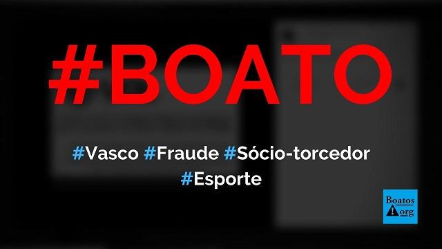 Polícia investiga fraude no programa de sócio-torcedor do Vasco, diz boato (Foto: Reprodução/Facebook)
