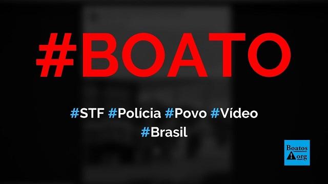 STF jogou a polícia contra o povo hoje pela manhã e mídia não divulgou, diz boato (Foto: Reprodução/Facebook)