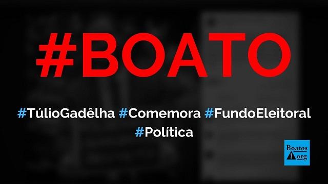 Túlio Gadêlha, namorado de Fátima Bernardes, comemora aprovação do fundo eleitoral e derrubada de veto de Bolsonaro, diz boato (Foto: Reprodução/Facebook)