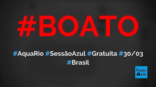 AquaRio vai ter Sessão Azul no dia 30032020 com ingressos gratuitos, diz boato (Foto: Reprodução/Facebook)