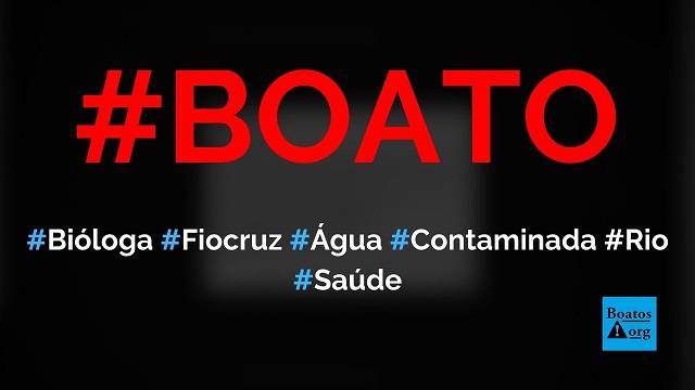 Bióloga da Fiocruz alertou em áudio que água do Rio de Janeiro está contaminada, diz boato (Foto: Reprodução/Facebook)