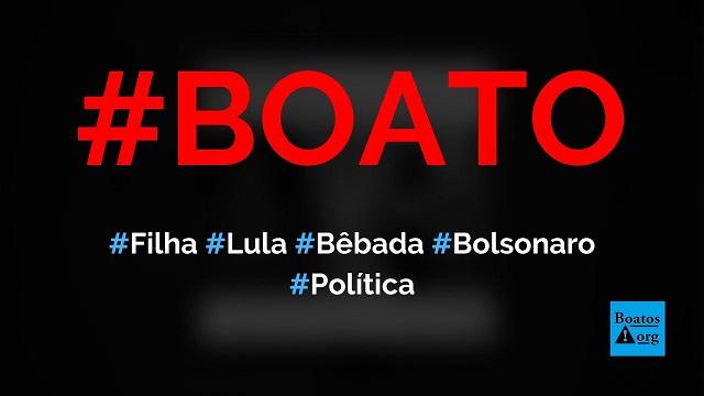 Filha do Lula bêbada persegue Bolsonaro em aeroporto, mostra vídeo, diz boato (Foto: Reprodução/Facebook)