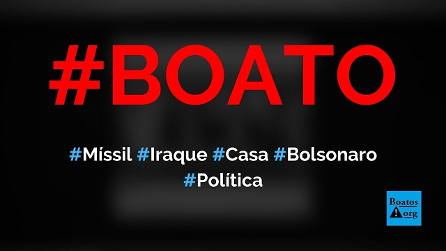 Globo News disse que míssil que matou general iraniano foi visto saindo da casa de Bolsonaro, diz boato (Foto: Reprodução/Facebook)