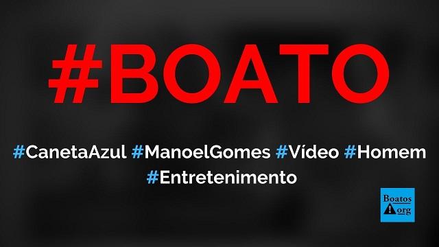Autor de Caneta Azul, Manoel Gomes, foi flagrado com outro homem em vídeo, diz boato (Foto: Reprodução/YouTube)