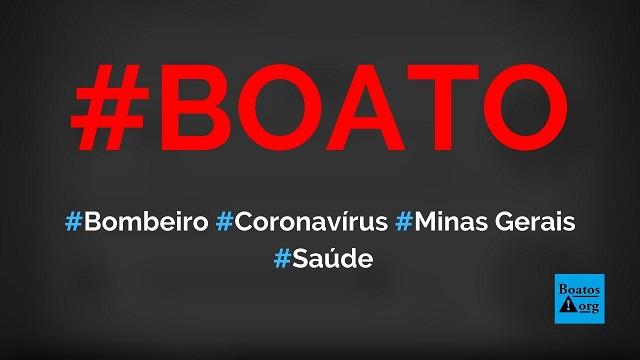 Bombeiro alerta que coronavírus se espalhou em Minas Gerais e hospital será construído, diz boato (Foto: Reprodução/Facebook)