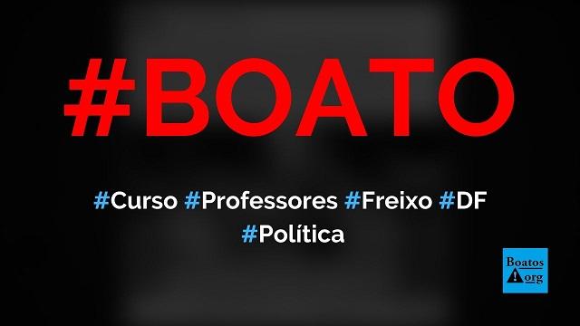 Curso para professores no DF tem Freixo criticando Bolsonaro, diz boato (Foto: Reprodução/Facebook)