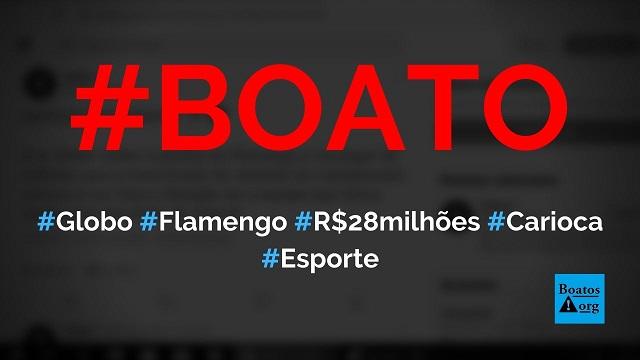Globo vai pagar R$ 28 milhões ao Flamengo por direitos de transmissão do Campeonato Carioca, diz boato (Foto: Reprodução/Facebook)