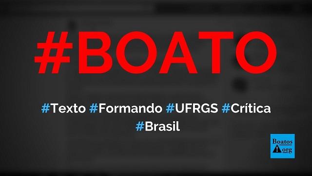 Internauta escreveu texto sobre má educação para formando de Relações Internacionais da UFRGS, diz boato (Foto: Reprodução/Facebook)