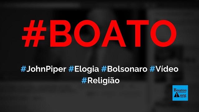 John Piper, pastor norte-americano, elogia Bolsonaro e o compara a Trump, diz boato (Foto: Reprodução/Facebook)