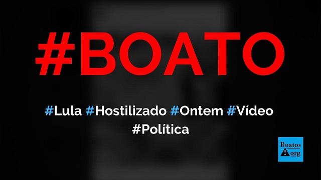 Lula é hostilizado em Governador Valadares (MG) ontem (em 2020), diz boato (Foto: Reprodução/Facebook)