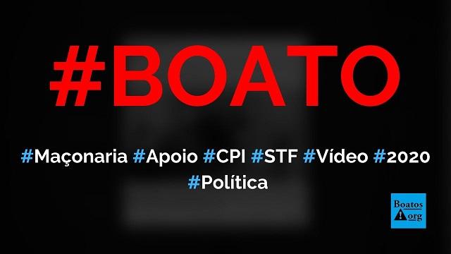 Maçonaria acaba de declarar apoio à CPI do STF e Judiciário, mostra vídeo, diz boato (Foto: Reprodução/Facebook)