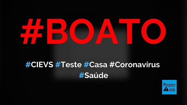 CIEVS municipal e estadual estão fazendo teste de coronavírus (Covid-19) em casa, diz boato (Foto: Reprodução/Facebook)